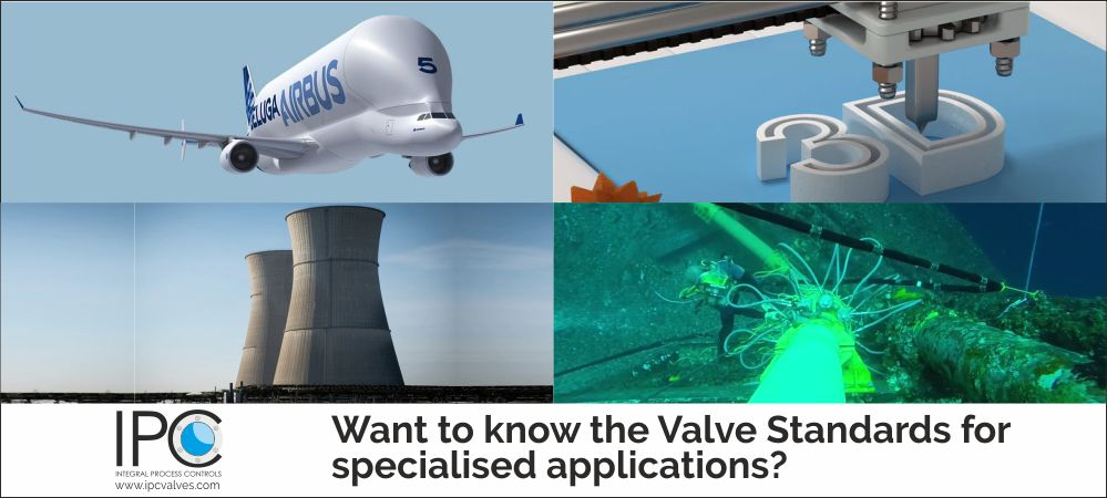 Want to know the Valve Standards for specialised applications
