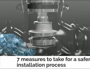 7 measures to take for a safer valve installation process