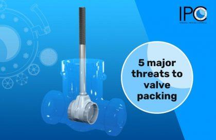 IPNL 5 major threats to valve packings