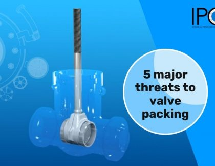 IPNL 5 major threats to valve packings