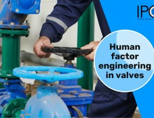 IPSM Human factor engineering in valves