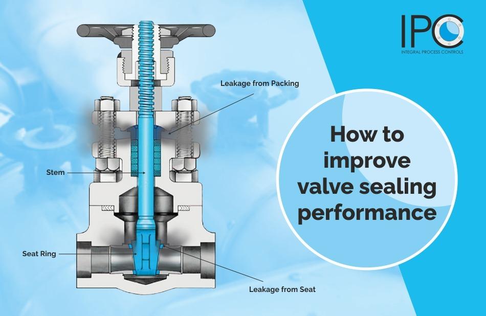 IPC How to improve valve sealing performance