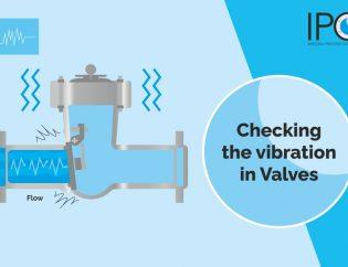 Checking-the-vibration-in-Valves - IPC Valves